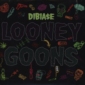DIBIA$E - LOONEY GOONS