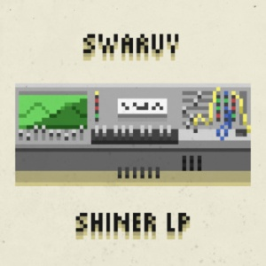 SWARVY - SHiNER LP