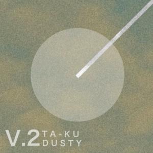 Ta-Ku - D U S T Y Vol.2