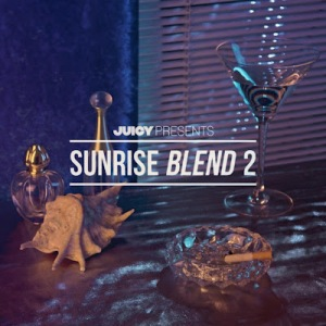 "Juicy Presents ""Sunrise Blends 2"" - FREE DWNLD"