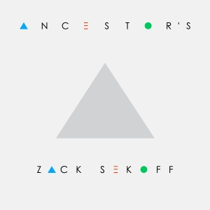Zack Sekoff - Ancestor's EP